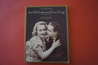 An Old Fashioned Love Song Songbook Notenbuch Piano Vocal Guitar PVG