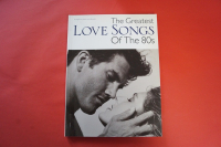 The Greatest Love Songs of the 80s Songbook Notenbuch Piano Vocal Guitar PVG