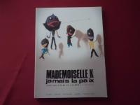 Mademoiselle K - Jamais La Paix  Songbook Notenbuch Piano Vocal Guitar Bass