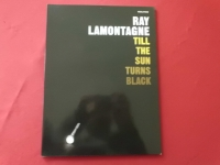 Ray Lamontagne - Till the Sun turns Black Songbook Notenbuch Piano Vocal Guitar PVG