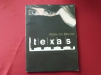 Texas - White on Blonde  Songbook Notenbuch Piano Vocal Guitar PVG